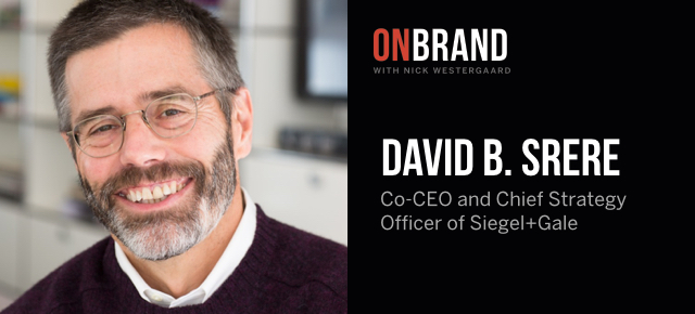 david srere siegel+gale on brand