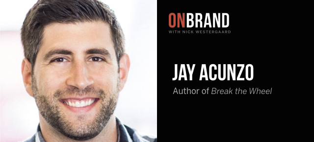 jay acunzo on brand podcast