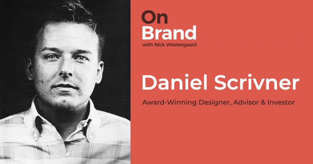 daniel scrivener on brand