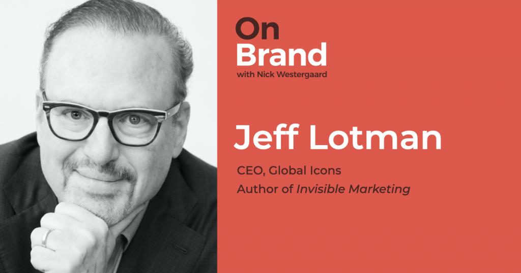 jeff lotman on brand