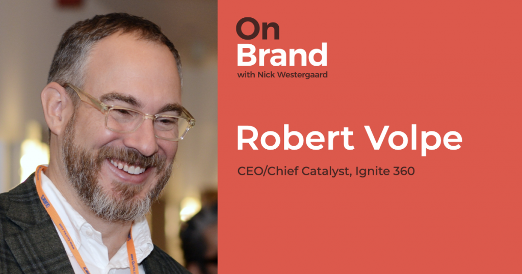 rob volpe ignite 360 on brand